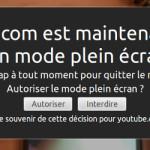 """Comment désactiver le message automatique """"YouTube.com est maintenant affiché en mode plein écran, appuyez sur la Échap à tout moment pour quitter le mode plein écran"""" sur Firefox"""